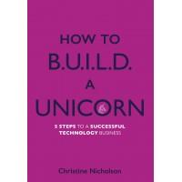 How To B.U.I.L.D. A Unicorn