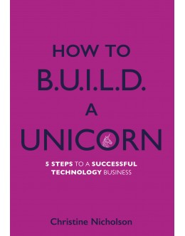 How To B.U.I.L.D. A Unicorn