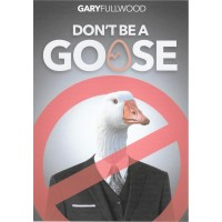 Don't be a Goose