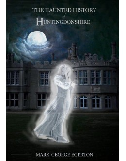 The Haunted History of Huntingdonshire